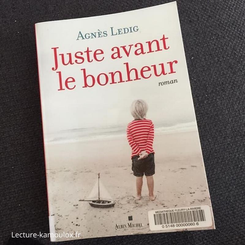 Juste avant le bonheur -Agnès Ledig