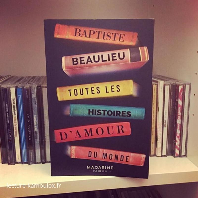 Toutes les histoires d'amour du Monde – Baptiste Beaulieu